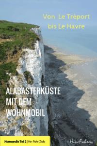 Rundreise Normandie mit dem Wohnmobil - Teil 2: Alabasterküste #Normandiereise #Wohnmobil #Steilküste #Frankreichtour #Normandie