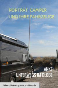 Porträt Camper und ihre Fahrzeuge: Anke unterwegs im Globe Traveller #Wohnmobil #Globe #Kastenwagen #Fahrzeugkauf #Familie