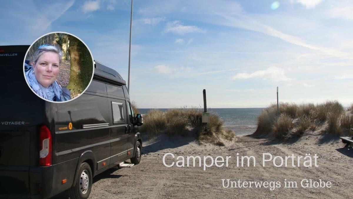 Porträt: Camper und ihre Fahrzeuge - Anke unterwegs im Globe Traveller #Wohnmobilfahrer #Globe