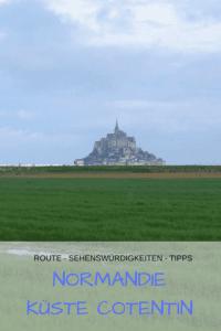 Reisebeschreibung Normandie mit dem Wohnmobil Teil 5: Rundreise an der Küste der Cotentin-Halbinsel bis zum Mont-Saint-Michel, besonders schön im Osterurlaub #Reisetipps #Campingplätze #Stellplätze #Urlaub #Rundreise #Normandie #Wohnmobil
