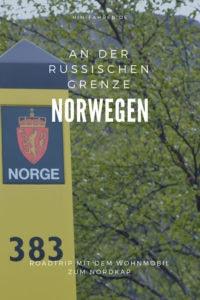 Roadtrip mit dem Wohnmobil zum Nordkap, Abstecher in Norwegen entlang der russischen Grenze #Wohnmobiltour #Russland #Stellplatz #Kirkenes