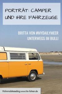 Camper im Porträt: Britta von mydailymeer ist unterwegs mit dem Bulli T2 Westfalia Baujahr 1972. Sie berichtet über die Leidenschaft fürs Campen und ihre Bulliliebe. #Wohnmobil #Reise #Interview