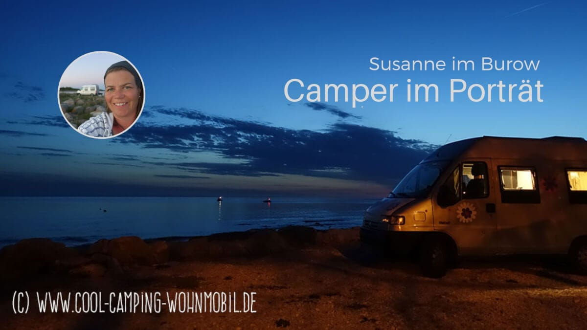Susanne ist mit ihrem Kastenwagen gerne ganz alleine unterwegs