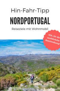 Mit dem Wohnmobil in Nordportugal zwischen Chaves und Nationalpark - wunderschön