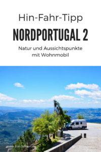 Reisetipp Portugal mit Wohnmobil: Rundreise zu unbekannter Natur zwischen Peneda-Geres, Porto und dem Douro-Tal