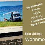 Wohnmobil-Blogs: Empfehlungen für das zu Hause bleiben